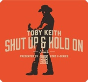 Vign_Toby-Keith-Shut-Up-and-Hold-On-Tour-CountryMusicRocks_net_